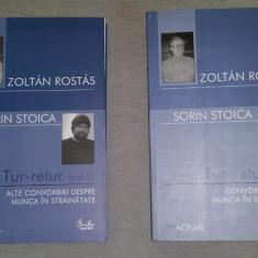 Tur-retur: convorbiri despre munca in strainatate/ coord. Z. Rostas  Vol. 1-2