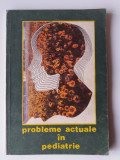 Probleme Actuale In Pediatrie - S. Nicolau, I. Popa    (4+1)
