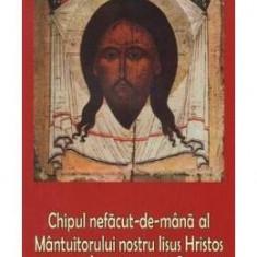 Chipul nefacut-de-mana al Mantuitorului nostru Iisus Hristos. Sfanta Marama