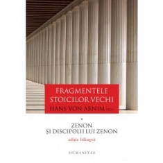 Fragmentele stoicilor vechi Volumul I – Zenon si discipolii lui Zenon - Carte Filosofie