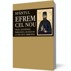Sfântul Efrem cel Nou. Viaţa, acatistele, paraclisul, rugăciuni la felurite trebuinţe