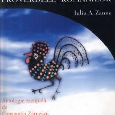 IULIU ZANNE - PROVERBELE ROMANILOR - ANTOLOGIE ESENTIALA DE C. ZARNESCU