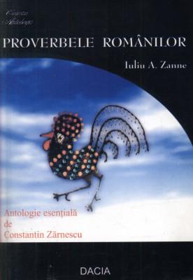 IULIU ZANNE - PROVERBELE ROMANILOR - ANTOLOGIE ESENTIALA DE C. ZARNESCU foto