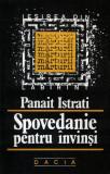 Panait Istrati : Spovedanie pentru învinşi + Neranţula, Panait Istrati
