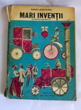 Mari Inventii. Povestiri Adevarate - Barbu Apelevianu, Ed Ion Creanga  1977, Ion Barbu