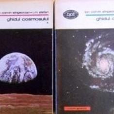 Ghidul Cosmosului [vol. I + II] - Ioan Corvin Sangeorzan , I.M. Sefan