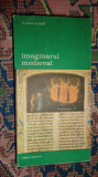 Imaginarul medieval an 1991/459pag- Jacques le Goff