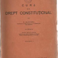 CURS DE DREPT CONSTITUTIONAL - G. ALEXIANU - VOL. I - 1930