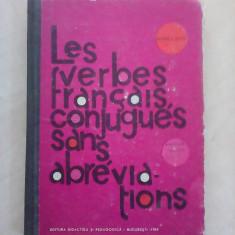 Les verbes francais conjugues sans abreviations - GEORGE GHIDU