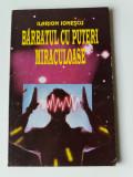 Barbatul Cu Puteri Miraculoase - Ilarion Ionescu       (4+1)