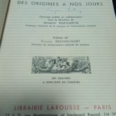 LA MUSIQUE DES ORIGINES A NOS JOURS - Librairie LAROUSSE 1946 ( istoria muzicii)