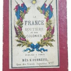 LA FRANCE ROUTIERE et ses COLONIES - PARIS 1871 - Harta Romaniei