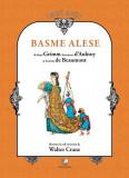 Basme alese, ilustrate in stil victorian de Walter Crane (include CD) | Fratii Grimm, Baroneasa d'Aulnoy, Doamna de Beaumont