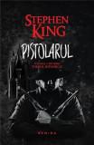 Pistolarul - Turnul Intunecat Vol. I   Stephen King, nemira