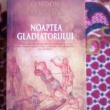 Noaptea gladiatorului - Gordon Russell