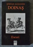Ştefan Augustin Doinaş - Eseuri (Ed. Eminescu, 1996)