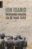 Inchisoarea noastra cea de toate zilele, vol. II - 1954-1957 | Ion Ioanid, humanitas