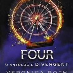 Four. O antologie Divergent   Veronica Roth