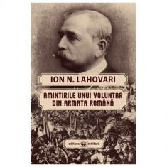 Amintirile unui voluntar din Armata Romana   Ion N. Lahovari