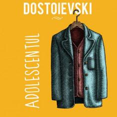 Adolescentul | Feodor Mihailovici Dostoievski