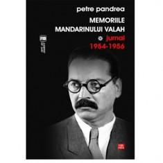 Memoriile mandarinului valah. Jurnal 1954-1956 | Petre Pandrea