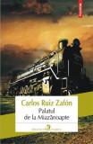 Palatul de la Miazanoapte   Carlos Ruiz Zafon, polirom