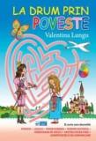 La drum prin poveste - Jocuri-labirint   Valentina Lungu