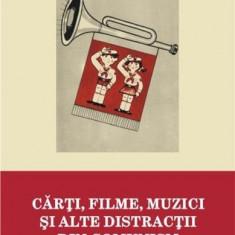 Carti, filme, muzici si alte distractii din comunism | Dan Lungu, Amelia Gheorghita