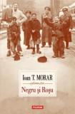 Negru si rosu | Ioan T. Morar, polirom