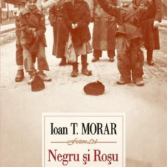 Negru si rosu | Ioan T. Morar