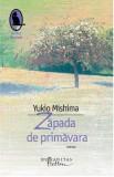 Zapada de primavara. Reeditare | Yukio Mishima, Humanitas Fiction
