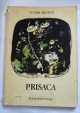 DD - PRISACA - TUDOR ARGHEZI, Ed Ion Creanga 1976, format mare, ilustratii