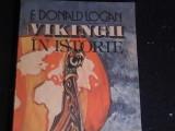VIKINGII IN ISTORIE-F. DOMNALD LOGAN-TRAD. M. GRANCEA-227 PG-, Alta editura