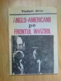 w4 Anglo-americanii Pe Frontul Invizibil - Vladimir Alexe