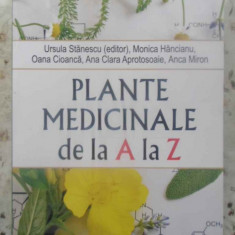 Plante Medicinale De La A La Z - Ursula Stanescu Si Colab., 415342 - Carte Medicina alternativa