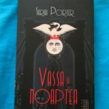 SARAH PORTER - Vassa si noaptea (ed. Nemira; 336 pag.), 2017