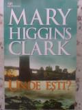Unde Esti? - Mary Higgins Clark ,415237