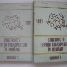 IORDANESCU / GEORGESCU - CONSTRUCTII PENTRU TRANSPORTURI IN ROMANIA - 2 VOLUME - Carti Transporturi