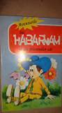 Aventurile lui Habarnam si ale prietenilor sai an 1993/146pag- N.Nosov
