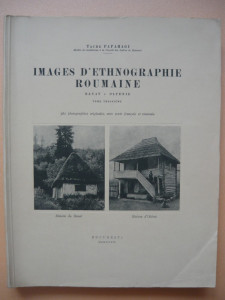 TACHE PAPAHAGI - IMAGES D'ETHNOGRAPHIE ROUMAINE - 3 VOLUME - 1928 - 1934