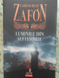Luminile Din Septembrie - Carlos Ruiz Zafon ,415308, 2017
