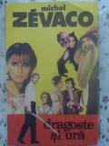 Dragoste Si Ura - Michel Zevaco ,415244
