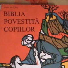 BIBLIA- POVESTITA COPIILOR-ANNE DE VRIES- - Biblia pentru copii