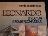 LEONARDO-STRUCTURI-GEOMETRICO-PLASTICE-ZAMFIR DUMITRESCU-154 PG-, Alta editura