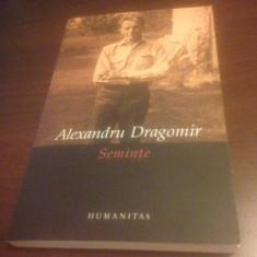 ALEXANDRU DRAGOMIR, SEMINTE