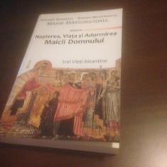 TREI VIETI BIZANTINE ALE MAICII DOMNULUI- MAXIM MARTURISITORUL, EPIFANIE, SIMEON