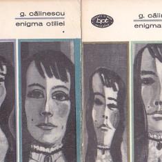 G. CALINESCU - ENIGMA OTILIEI ( 2 VOL ) ( BPT 53-54 )