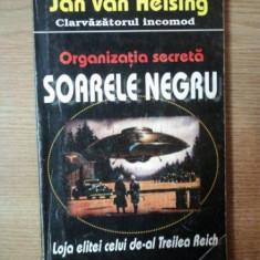 ORGANIZATIA SECRETA SOARELE NEGRU de JAN VAN HELSING - Carte ezoterism