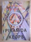 Petre Danciu – Enigma enigmelor Piramida lui Kheops