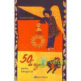 50 de ingeri pentru intregul an - Anselm Grun - Carte ezoterism